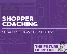 Trend: Shopper Coaching [Future Of Retail] - PSFK | Digital & Retail | Scoop.it