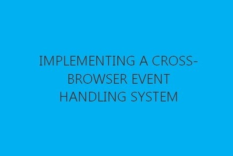 Implementing a cross-browser event handling system | Development on Various Platforms | Scoop.it