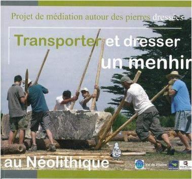 Projet de médiation autour des pierres dressées : transporter et dresser un menhir au Néolithique - CPIE Val de Vilaine | Mégalithismes | Scoop.it