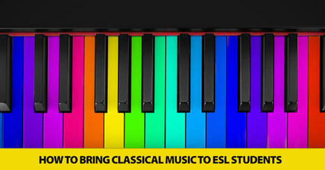 Music for the Masses : How to Bring Classical Music to ESL Students | ELT resources designed for building EFL-ESL lessons & courses | Scoop.it