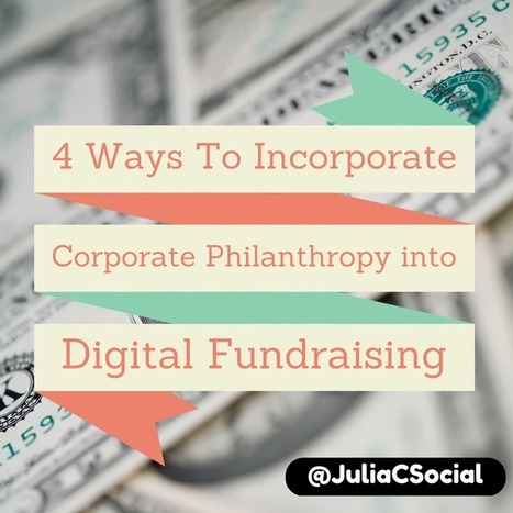 4 Ways to Incorporate Corporate Philanthropy into your Digital Fundraising | Nonprofits & Social Media | Scoop.it