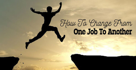 How to Change from One Job to another: 16 Best Tips - WiseStep   Career development, Hiring,Recruitment, Interviews, Employment and Human Resources   Scoop.it