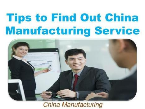 Tips to Find Out China Manufacturing Service | Business and News | Scoop.it