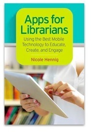 Apps for Librarians - the book - Nicole Hennig | Lecture publique et numérique | Scoop.it