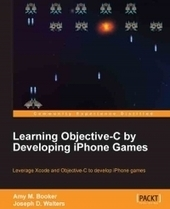 Learning Objective-C by Developing #iPhone #Games - Free Download eBook - pdf #iOSDev | iOS Development Tools | Scoop.it