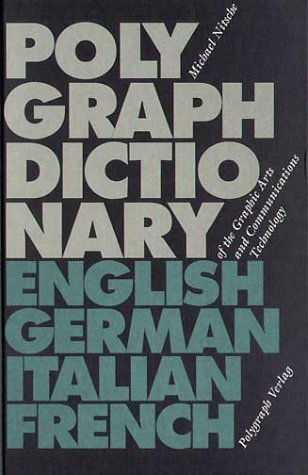 (DE) (EN) (FR) (IT) (€) - Amazon.it: Polygraph Dictionary of the Graphic Arts and Communications Technology | Michael Nitsche | Glossarissimo! | Scoop.it
