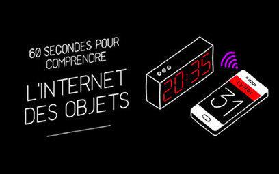 60 secondes pour comprendre l'Internet des objets | Hight-Tech & e-reputation | Scoop.it
