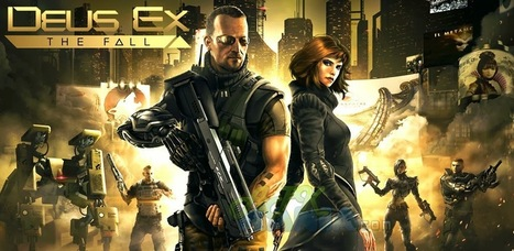 Deus Ex: The Fall v0.0.15 Apk+Data | Android HD Games Apk and SD Data | onehitt | Scoop.it