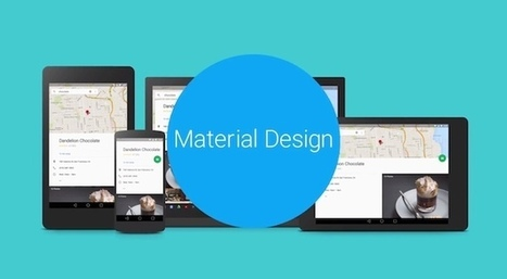 Google's new 'Material Design' UI coming to Android, Chrome OS and the web | UX & Design | Scoop.it