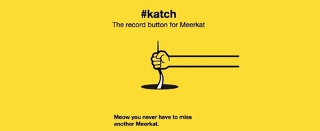 #Katch For Meerkat Auto-Uploads Streams To YouTube With A Hashtag | Mobile publishing | Scoop.it
