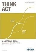 Mastering 2020 - How to get prepared for the VUCA world - Roland Berger | Thriving in the Project Age | Scoop.it