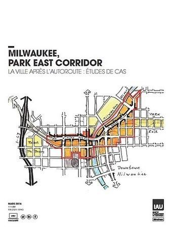 Région Ile de France - Milwaukee : Park East Corridor | Dernières publications des agences d'urbanisme | Scoop.it