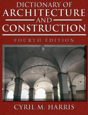 (EN) (PDF) - Dictionary of Architecture & Construction | Cyril M. Harris | Construction Information | Scoop.it