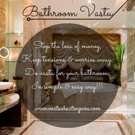 11 KEY Vastu Tips for Toilet & Bathroom| VastuShastraGuru.com | Vastu Shastra | Scoop.it