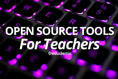 10 Open Source Tools For Busy Teachers - Edudemic | ICT for Education and Development | Scoop.it