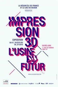Impression 3D, l'usine du futur | Le Lieu du Design Paris Ile de France | Ressources pour la Technologie au College | Scoop.it