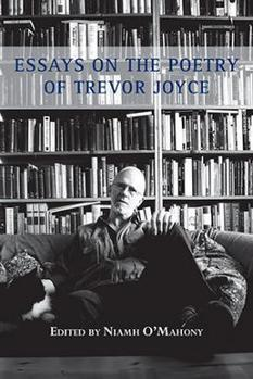 Shearsman Books - Niamh O'Mahony - Essays on the Poetry of Trevor Joyce   Poetry   Scoop.it