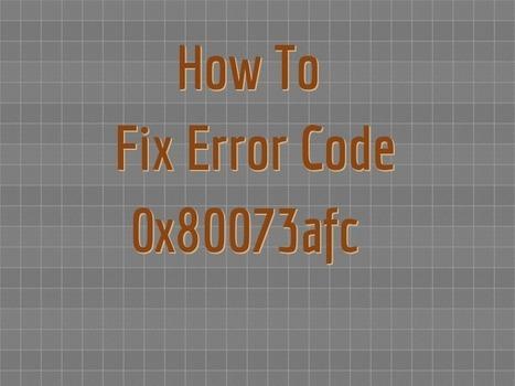 How to Fix Error Code 0x80073afc | Windows Errors & Fixes | Scoop.it