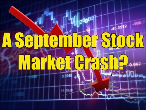 History Says Markets Could Crash in the Cruelest Month – September | Global Economy, Stocks, Commodity & Currency Markets | Scoop.it