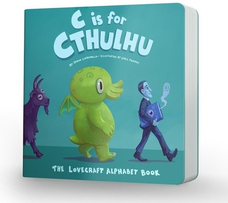 C is for Cthulu Teaches Your Kids About Monsters - HorrorTalk | The Call of Cthulhu | Scoop.it