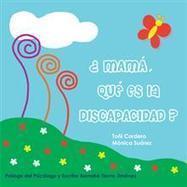 Mamá, ¿qué es la discapacidad? por Toñi Cordero y Monica Suarez | Obras de Palibrio | Scoop.it