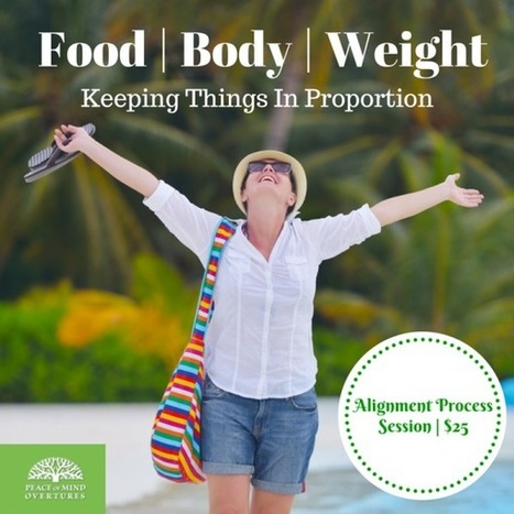 Food | Body | Weight: Keeping Things in Proportion | Peace Of Mind | Scoop.it
