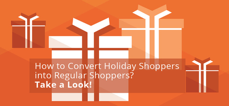 How To Convert Holiday Shoppers Into Regular Shoppers? Take A Look! | SunTecOSS: Open source Web Development Company | Open Source Web Development | Scoop.it