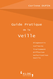 Guide pratique de la veille - Editions KLOG | Catalogue | Scoop.it