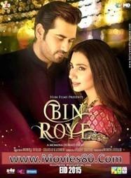 Bin Roye (2015) | Watch Full Movie Online Free | Watch Full Hindi Movies Online Free | Movies80.com | Scoop.it