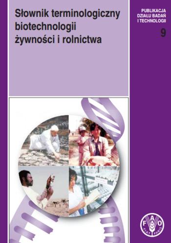 (PL) (EN) (PDF) - Słownik terminologiczny biotechnologii żywności i rolnictwa | fao.org | Glossarissimo! | Scoop.it