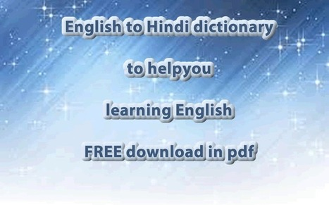 English Hindi dictionary pdf free download | Learning Basic English, to Advanced Over 700 On-Line Lessons and Exercises Free | Scoop.it