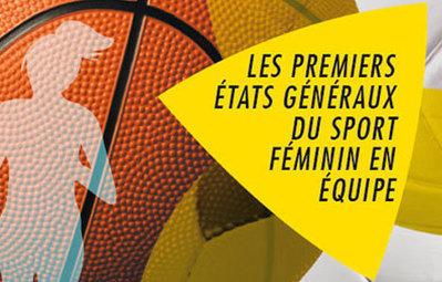 Les Premiers Etats Généraux du Sport Féminin en Equipe à Bourges   Femmes et Sport   Scoop.it