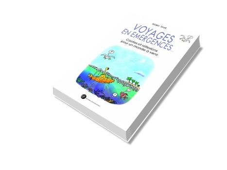 Voyages en Emergences | Emergences | Scoop.it