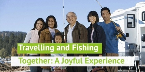 Travelling and Fishing Together: A Joyful Experience | Fishing Spot App | Scoop.it
