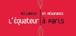 «Alliances en résonance» l'Equateur à Paris | Fondation Alliance française | Actualité du monde associatif, du bénévolat, des ONG, et de l'Equateur | Scoop.it