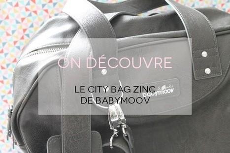 Mon nouveau City Bag Zinc de Babymoov - Dans ma BAL #209 - Maman Chou | Babymoov | Scoop.it