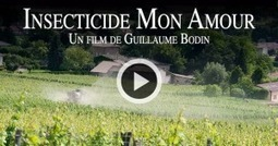 Documentaire | Insecticide Mon Amour | World Wine Web | Scoop.it