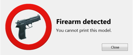 Worried about accidentally 3D printing a gun? New software will prevent it | 3rd Industrial Revolution | Scoop.it
