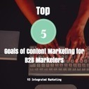 Top 5 Goals of Content Marketing for B2B Marketers | LatinWeb Digital | Scoop.it