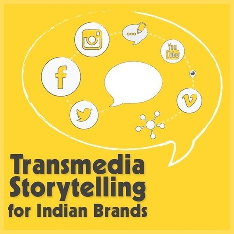 Transmedia Storytelling for Indian Brands | #transmediascoop | Scoop.it