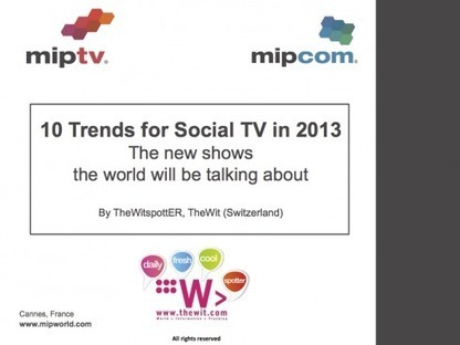 10 Trends for Social TV in 2013 - exclusive The Wit white paper - MIPblog | screen seriality | Scoop.it