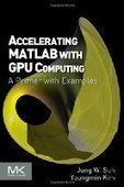 Accelerating MATLAB with GPU Computing - PDF Free Download - Fox eBook | IT Books Free Share | Scoop.it