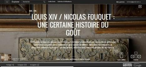 Clic France / Avec Google, les châteaux de Versailles et de Vaux-le-Vicomte créent ensemble une exposition virtuelle | Clic France | Scoop.it