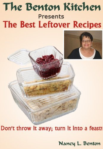 Leftover Meals: The Best Leftover Recipes (Cooking Food and Wine Book 4  By:Nancy L Benton | Ebook Shop | Scoop.it