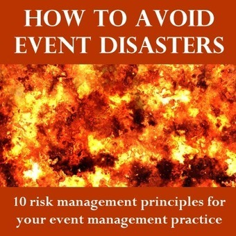 How to avoid event disasters: 8 risk management principles to add to your event management practices | Events | Scoop.it