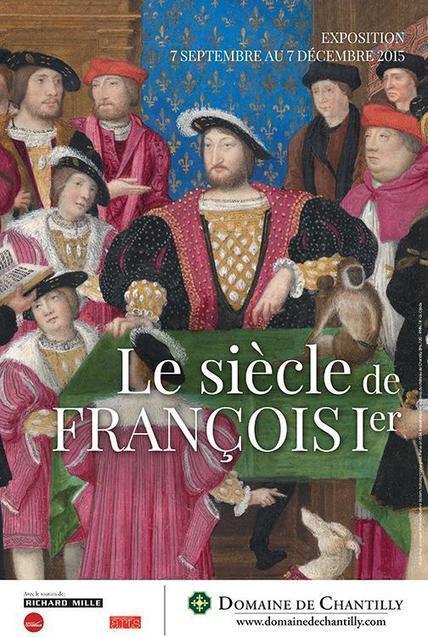 exposition Le Siècle de François Ier 2015 à chantilly - Oise / Foxoo   Grandes expositions   Scoop.it