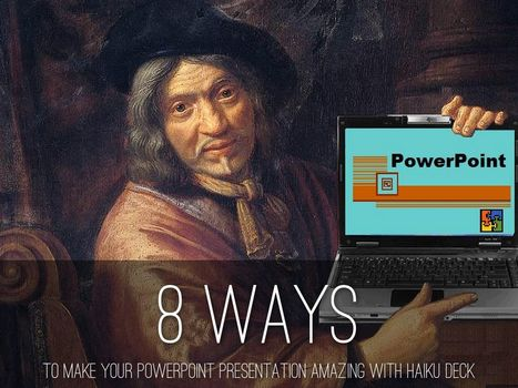 Using Haiku Deck to Make Your PowerPoint Amazing   Public Relations & Social Media Insight   Scoop.it