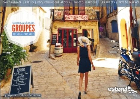 Estérel Côte d'Azur dévoile sa production groupes 2016 / 2017 | Estérel Côte d'Azur tourisme | Scoop.it