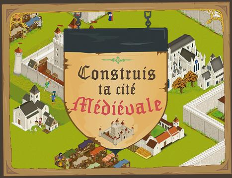 Construis ta cité médiévale | Des jeux éducatifs | Scoop.it