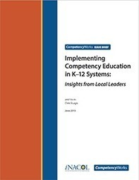 Implementing Competency Education in K-12 Systems: Insights from Local Leaders | Personalize Learning (#plearnchat) | Scoop.it